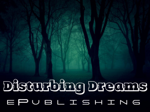 Disturbing Dreams ePublishing Launched
