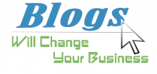 Blogs Will Change Your Business